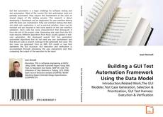 Building a GUI Test Automation Framework Using the Data Model的封面