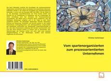 Bookcover of Vom spartenorganisierten zum prozessorientierten Unternehmen