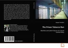 Bookcover of The Prison Tobacco Ban