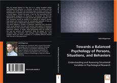 Bookcover of Towards a Balanced Psychology of Persons, Situations, and Behaviors