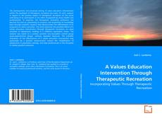 A Values Education Intervention Through Therapeutic Recreation的封面