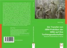 Обложка Der Transfer von HRM-Praktiken der MNU auf ihre Tochtergesellschaften