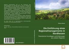 Portada del libro de Die Einführung eines Regionalmanagements in Nordhessen