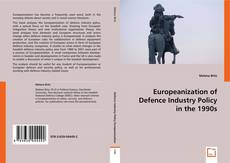 Couverture de Europeanization of Defence Industry Policy in the 1990s