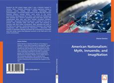 Bookcover of American Nationalism: Myth, Innuendo, and ImagiNation