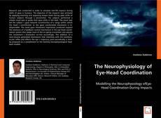 The Neurophysiology of Eye-Head Coordination kitap kapağı