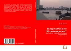 Bookcover of Shopping Mall oder Bürgerengagement?