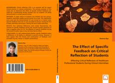 Bookcover of The Effect of Specific Feedback on Critical Reflection of Students