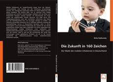 Bookcover of Die Zukunft in 160 Zeichen