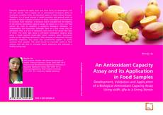 Bookcover of An Antioxidant Capacity Assay and its Application in Food Samples