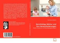 Bookcover of Berufstätige Mütter und ihre Herausforderungen