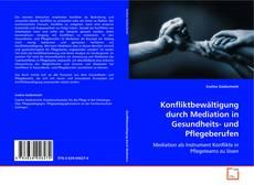 Couverture de Konfliktbewältigung durch Mediation in Gesundheits- und Pflegeberufen