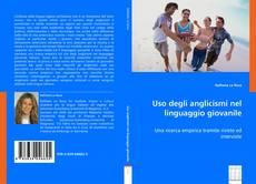Bookcover of Uso degli anglicismi nel linguaggio giovanile