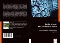 Copertina di Radiotherapy and the Human Brain