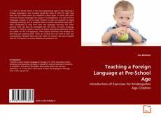 Couverture de Teaching a Foreign Language at Pre-School Age