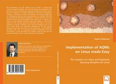 Bookcover of Implementation of AQMs on Linux made Easy