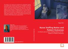 Buchcover von Nurse Staffing Ratios and Patient Outcomes