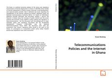 Copertina di Telecommunications Policies and the Internet in Ghana