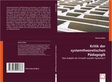 Bookcover of Kritik der systemtheoretischen Pädagogik