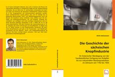 Bookcover of Die Geschichte der sächsischen Knopfindustrie