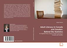 Bookcover of Adult Literacy in Canada and Sweden: Behind the Statistics