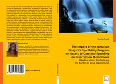 Bookcover of The Impact of the Jamaican Drugs for the Elderly Program on Access to Care and Spending on Prescription Medications