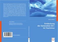 Buchcover von Entdeckung der Generation 60+ im Tourismus