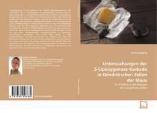 Untersuchungen der 5-Lipoxygenase-Kaskade in Dendritischen Zellen der Maus kitap kapağı