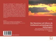 Bookcover of Der Descensus ad inferos als trinitarisch-eschatologisches Heilsereignis