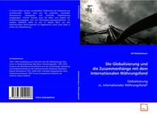 Capa do livro de Die Globalisierung und die Zusammenhänge mit dem Internationalen Währungsfond