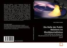 Bookcover of Die Rolle der Public Relations im Musikjournalismus