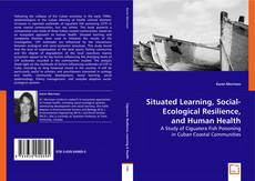Buchcover von Situated Learning, Social-Ecological Resilience, and Human Health