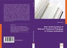 "Couverture de New Understanding of  ""Relevant "" Keyboard Pedagogy in Tertiary Institutions"