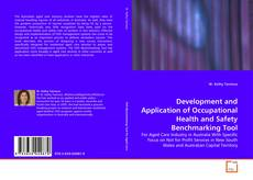 Bookcover of Development and Application of Occupational Health and Safety Benchmarking Tool