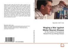Bookcover of Waging a War against Motor Neuron Disease