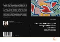 Buchcover von Art Basel - Entstehung und Erfolgsfaktoren einer Kunstmesse