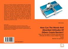 Обложка How Can The Words And Absorbed Attitudes Of Others Create Barriers?