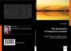 Bookcover of The Economics of Industrial Location