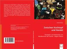 Bookcover of Zwischen Kochtopf und Handel