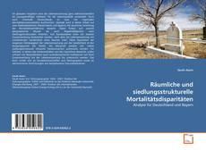 Buchcover von Räumliche und siedlungsstrukturelle Mortalitätsdisparitäten