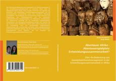Portada del libro de Abenteuer Afrika - Abenteuerspielplatz Entwicklungszusammenarbeit?