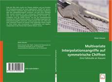 Multivariate Interpolationsangriffe auf symmetrische Chiffren kitap kapağı