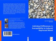 Bookcover of Individual Differences in Susceptibility to Induced Depressed Mood