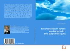 Portada del libro de Lebensqualität in Karben aus Bürgersicht - Eine Bürgerbefragung