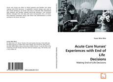 Обложка Acute Care Nurses' Experiences with End of Life  Decisions