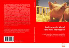 Bookcover of An Economic Model for Swine Production
