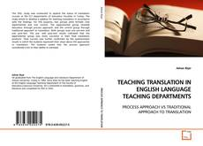 Copertina di TEACHING TRANSLATION IN ENGLISH LANGUAGE TEACHING DEPARTMENTS