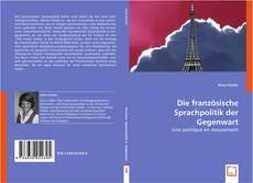 Buchcover von Die französische Sprachpolitik der Gegenwart