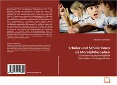 Bookcover of Schüler und Schülerinnen als Moralphilosophen