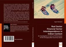 Real Sector Financial Sector Interdependence in Indian Context的封面